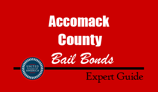 Accomack County, Virginia Bail Bonds – Find Bondsman in Accomack County, VA– How Bail Works, Bail Costs
