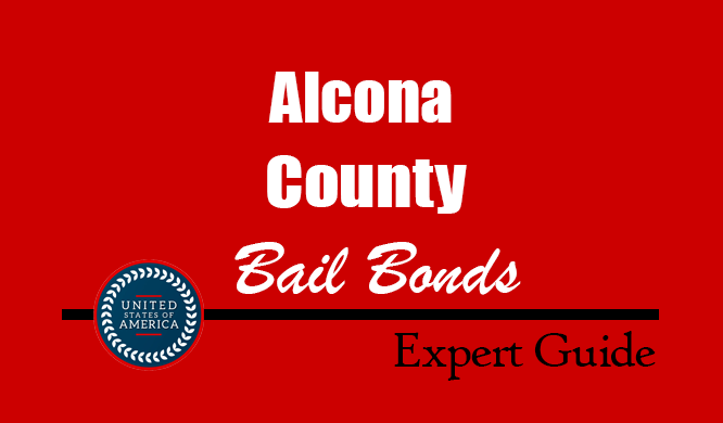 Alcona County, Michigan Bail Bonds – Find Bondsman in Alcona County, MI– How Bail Works, Bail Costs