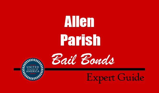 Allen Parish, Louisiana Bail Bonds – Find Bondsman in Allen Parish, LA– How Bail Works, Bail Costs