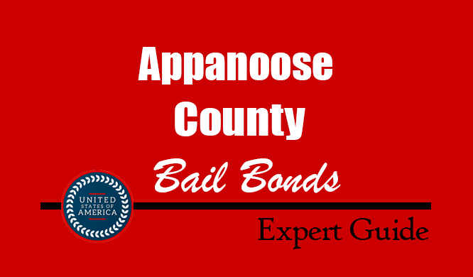 Appanoose County, Iowa Bail Bonds – Find Bondsman in Appanoose County, IA– How Bail Works, Bail Costs