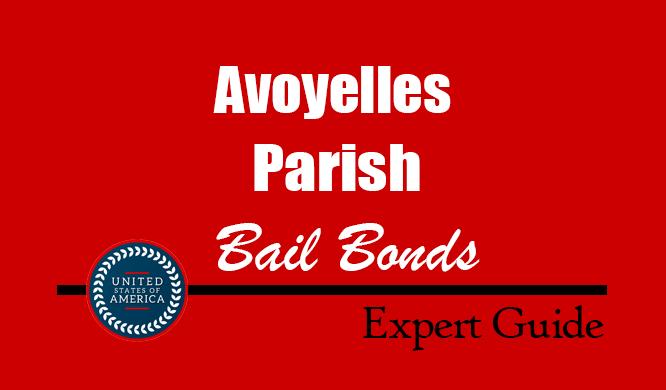 Avoyelles Parish, Louisiana Bail Bonds – Find Bondsman in Avoyelles Parish, LA– How Bail Works, Bail Costs