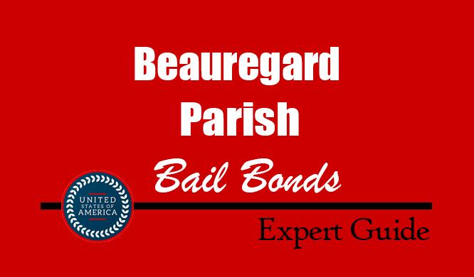 Beauregard Parish, Louisiana Bail Bonds – Find Bondsman in Beauregard Parish, LA– How Bail Works, Bail Costs
