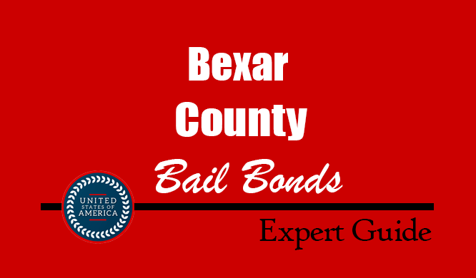 Bexar County, Texas Bail Bonds – Find Bondsman in Bexar County, TX– How Bail Works, Bail Costs