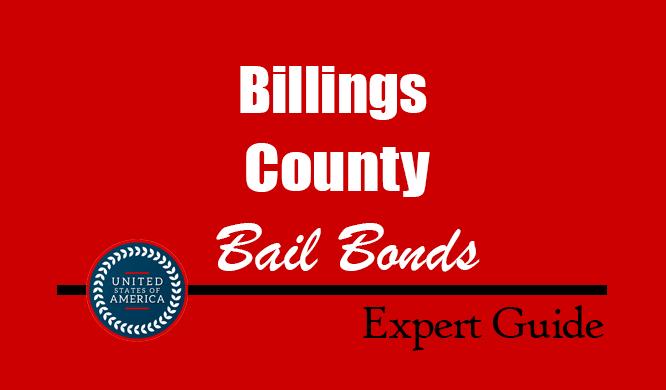 Billings County, North Dakota Bail Bonds – Find Bondsman in Billings County, ND– How Bail Works, Bail Costs