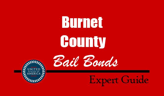 Burnet County, Texas Bail Bonds – Find Bondsman in Burnet County, TX– How Bail Works, Bail Costs