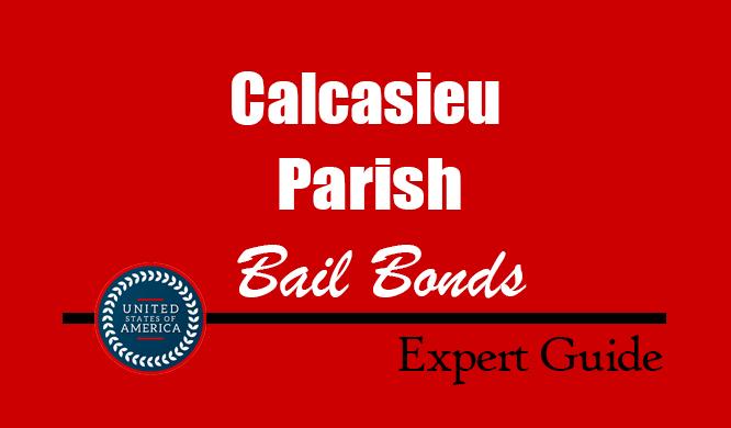Calcasieu Parish, Louisiana Bail Bonds – Find Bondsman in Calcasieu Parish, LA– How Bail Works, Bail Costs