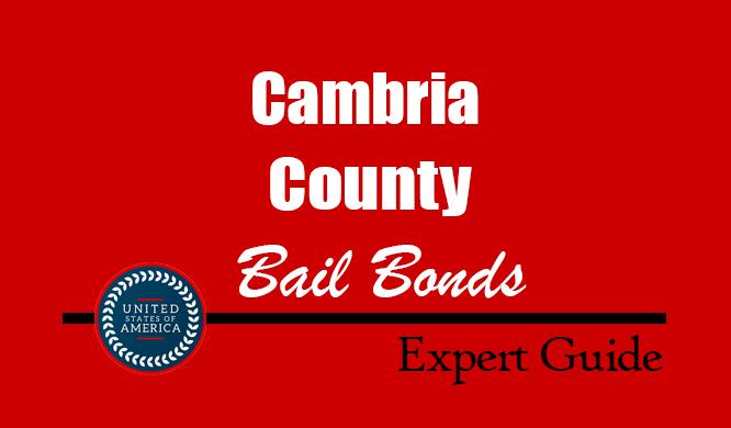 Cambria County, Pennsylvania Bail Bonds – Find Bondsman in Cambria County, PA– How Bail Works, Bail Costs