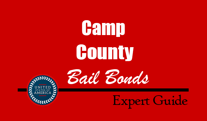 Camp County, Texas Bail Bonds – Find Bondsman in Camp County, TX– How Bail Works, Bail Costs
