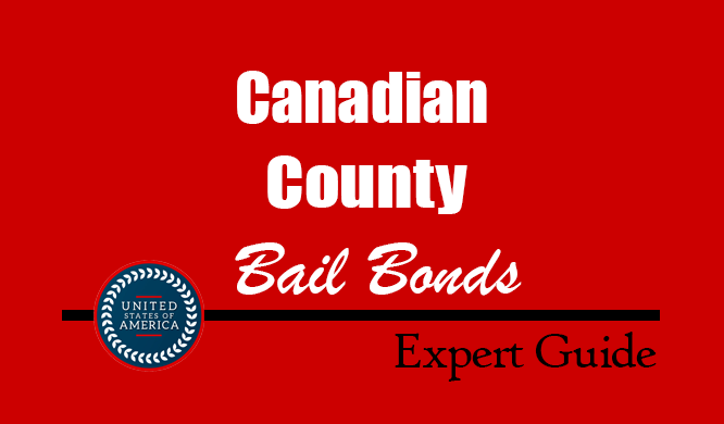 Canadian County, Oklahoma Bail Bonds – Find Bondsman in Canadian County, OK– How Bail Works, Bail Costs