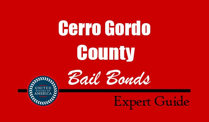 Cerro Gordo County, Iowa Bail Bonds – Find Bondsman in Cerro Gordo County, IA– How Bail Works, Bail Costs