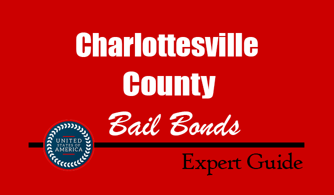 Charlottesville County, Virginia Bail Bonds – Find Bondsman in Charlottesville County, VA– How Bail Works, Bail Costs