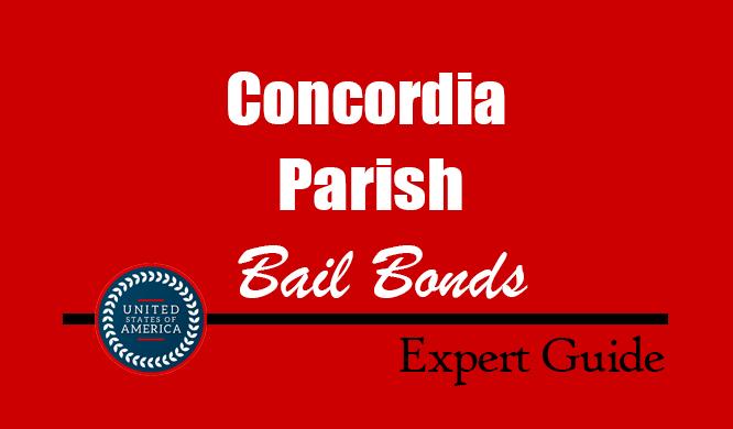 Concordia Parish, Louisiana Bail Bonds – Find Bondsman in Concordia Parish, LA– How Bail Works, Bail Costs