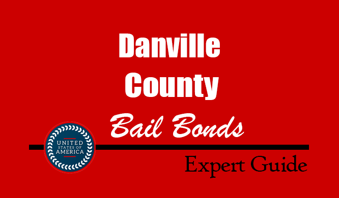 Danville County, Virginia Bail Bonds – Find Bondsman in Danville County, VA– How Bail Works, Bail Costs