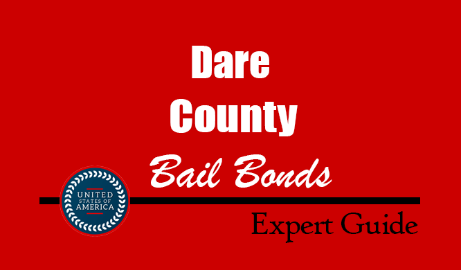 Dare County, North Carolina Bail Bonds – Find Bondsman in Dare County, NC– How Bail Works, Bail Costs