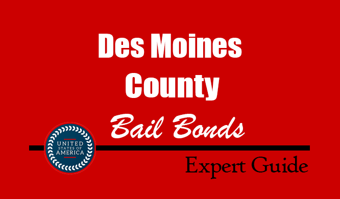 Des Moines County, Iowa Bail Bonds – Find Bondsman in Des Moines County, IA– How Bail Works, Bail Costs
