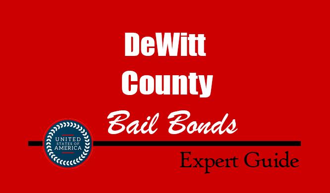 DeWitt County, Texas Bail Bonds – Find Bondsman in DeWitt County, TX– How Bail Works, Bail Costs