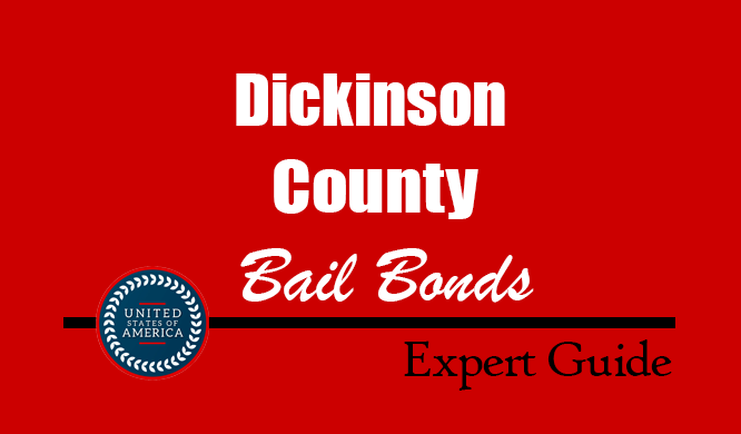Dickinson County, Michigan Bail Bonds – Find Bondsman in Dickinson County, MI– How Bail Works, Bail Costs