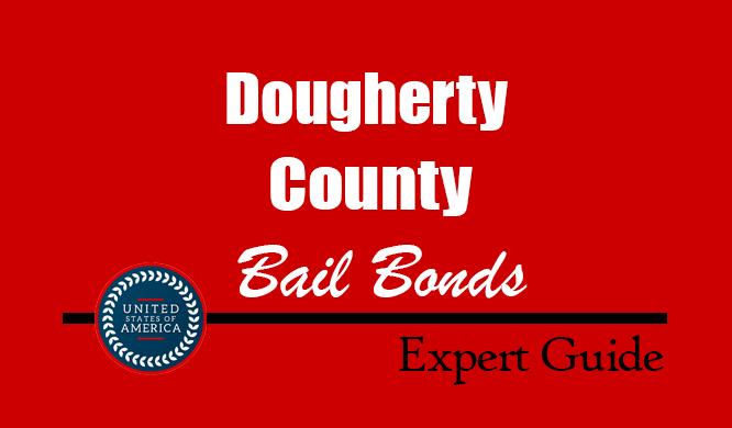 Dougherty County, Georgia Bail Bonds – Find Bondsman in Dougherty County, GA– How Bail Works, Bail Costs