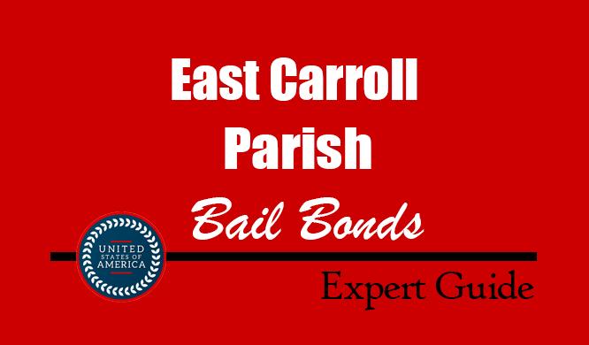 East Carroll Parish, Louisiana Bail Bonds – Find Bondsman in East Carroll Parish, LA– How Bail Works, Bail Costs