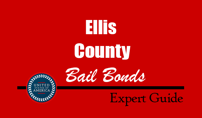 Ellis County, Texas Bail Bonds – Find Bondsman in Ellis County, TX– How Bail Works, Bail Costs