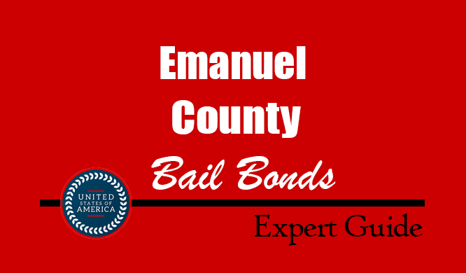 Emanuel County, Georgia Bail Bonds – Find Bondsman in Emanuel County, GA– How Bail Works, Bail Costs