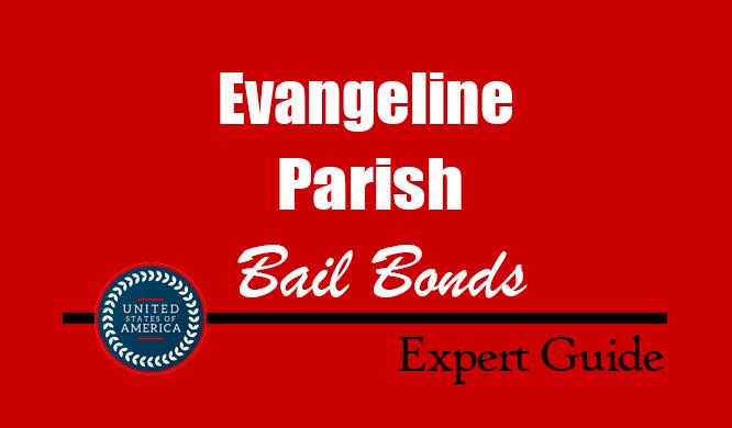 Evangeline Parish, Louisiana Bail Bonds – Find Bondsman in Evangeline Parish, LA– How Bail Works, Bail Costs