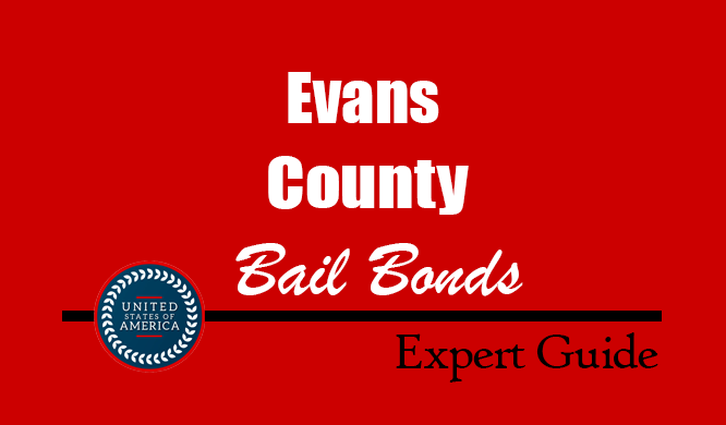 Evans County, Georgia Bail Bonds – Find Bondsman in Evans County, GA– How Bail Works, Bail Costs