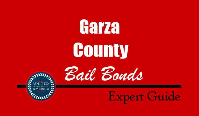 Garza County, Texas Bail Bonds – Find Bondsman in Garza County, TX– How Bail Works, Bail Costs