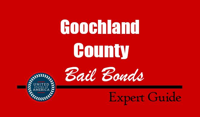 Goochland County, Virginia Bail Bonds – Find Bondsman in Goochland County, VA– How Bail Works, Bail Costs