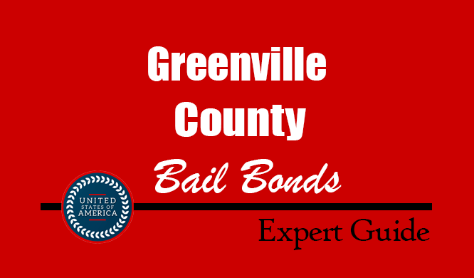 Greenville County, South Carolina Bail Bonds – Find Bondsman in Greenville County, SC– How Bail Works, Bail Costs