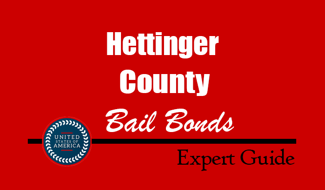 Hettinger County, North Dakota Bail Bonds – Find Bondsman in Hettinger County, ND– How Bail Works, Bail Costs