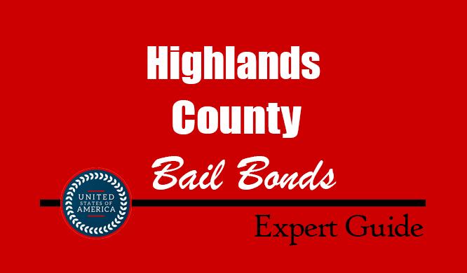 Highlands County, Florida Bail Bonds – Find Bondsman in Highlands County, FL– How Bail Works, Bail Costs