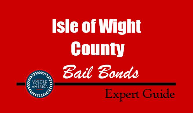 Isle of Wight County, Virginia Bail Bonds – Find Bondsman in Isle of Wight County, VA– How Bail Works, Bail Costs