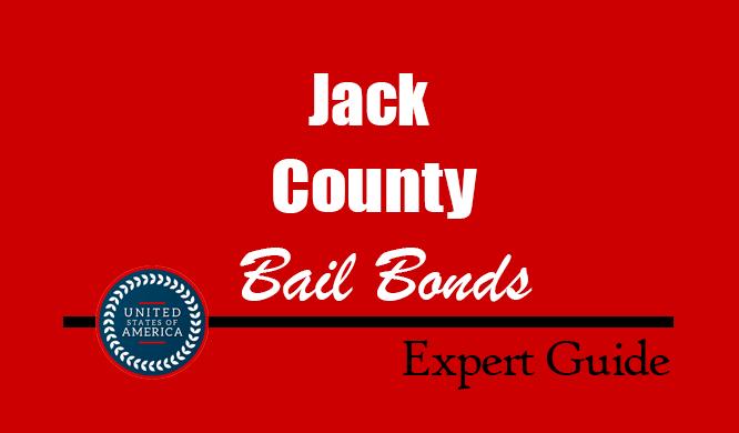 Jack County, Texas Bail Bonds – Find Bondsman in Jack County, TX– How Bail Works, Bail Costs