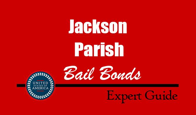 Jackson Parish, Louisiana Bail Bonds – Find Bondsman in Jackson Parish, LA– How Bail Works, Bail Costs