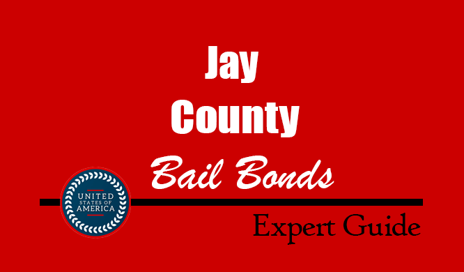 Jay County, Indiana Bail Bonds – Find Bondsman in Jay County, IN– How Bail Works, Bail Costs