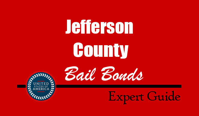 Jefferson County, Alabama Bail Bonds – Find Bondsman in Jefferson County, AL– How Bail Works, Bail Costs