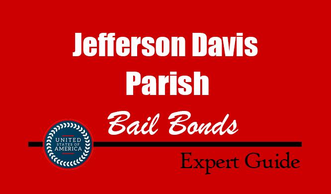 Jefferson Davis Parish, Louisiana Bail Bonds – Find Bondsman in Jefferson Davis Parish, LA– How Bail Works, Bail Costs