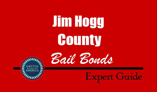 Jim Hogg County, Texas Bail Bonds – Find Bondsman in Jim Hogg County, TX– How Bail Works, Bail Costs