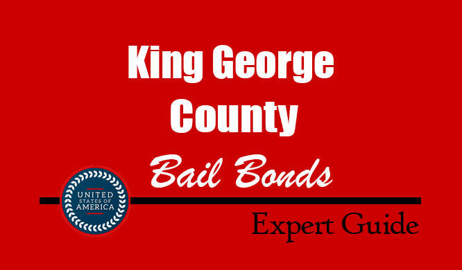 King George County, Virginia Bail Bonds – Find Bondsman in King George County, VA– How Bail Works, Bail Costs