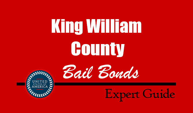 King William County, Virginia Bail Bonds – Find Bondsman in King William County, VA– How Bail Works, Bail Costs