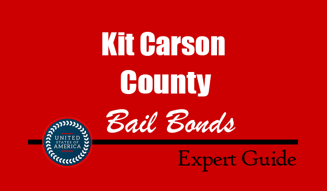 Kit Carson County, Colorado Bail Bonds – Find Bondsman in Kit Carson County, CO– How Bail Works, Bail Costs