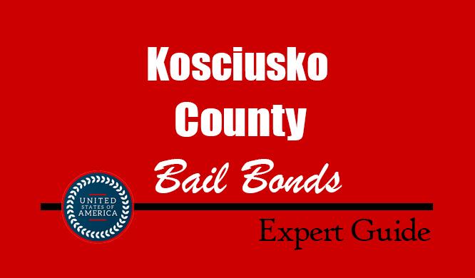 Kosciusko County, Indiana Bail Bonds – Find Bondsman in Kosciusko County, IN– How Bail Works, Bail Costs