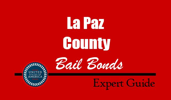 La Paz County, Arizona Bail Bonds – Find Bondsman in La Paz County, AZ– How Bail Works, Bail Costs