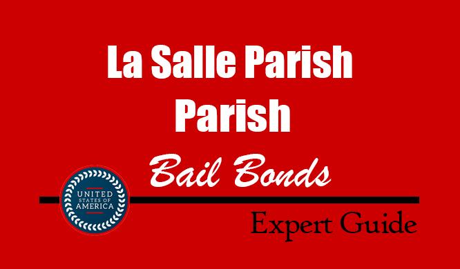 La Salle Parish Parish, Louisiana Bail Bonds – Find Bondsman in La Salle Parish Parish, LA– How Bail Works, Bail Costs