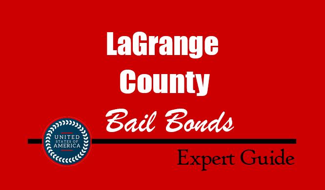LaGrange County, Indiana Bail Bonds – Find Bondsman in LaGrange County, IN– How Bail Works, Bail Costs