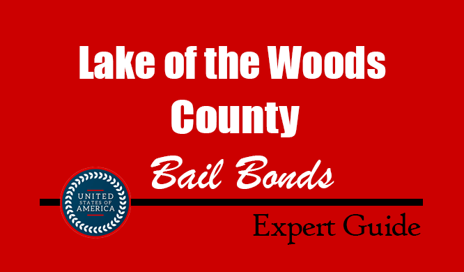 Lake of the Woods County, Minnesota Bail Bonds – Find Bondsman in Lake of the Woods County, MN– How Bail Works, Bail Costs