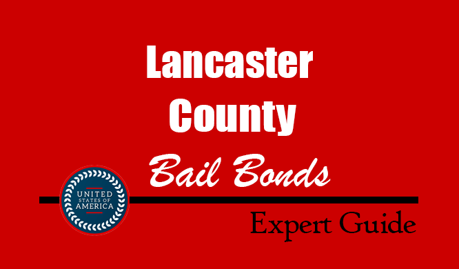 Lancaster County, Pennsylvania Bail Bonds – Find Bondsman in Lancaster County, PA– How Bail Works, Bail Costs