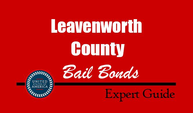 Leavenworth County, Kansas Bail Bonds – Find Bondsman in Leavenworth County, KS– How Bail Works, Bail Costs