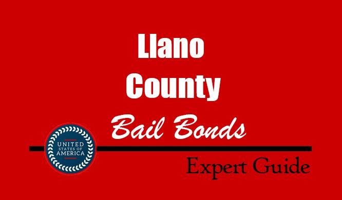 Llano County, Texas Bail Bonds – Find Bondsman in Llano County, TX– How Bail Works, Bail Costs
